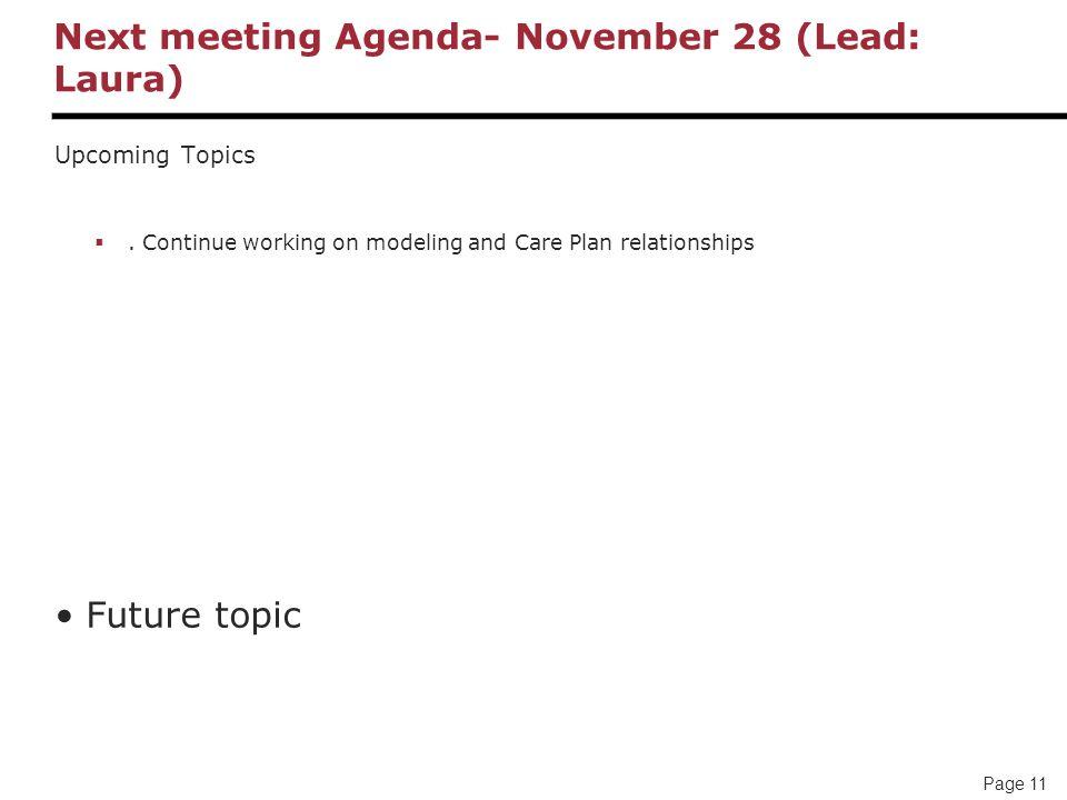 Page 11 Next meeting Agenda- November 28 (Lead: Laura) Upcoming Topics .