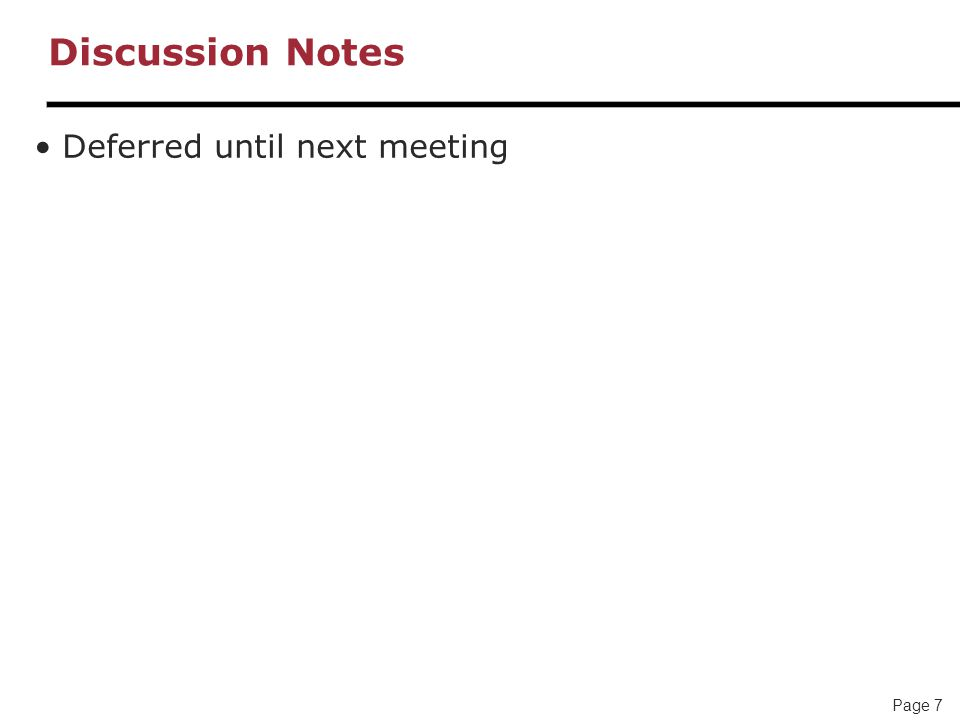 Page 7 Discussion Notes Deferred until next meeting
