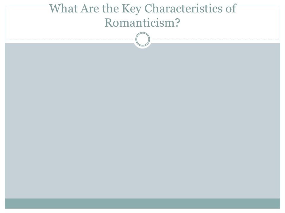 What Are the Key Characteristics of Romanticism