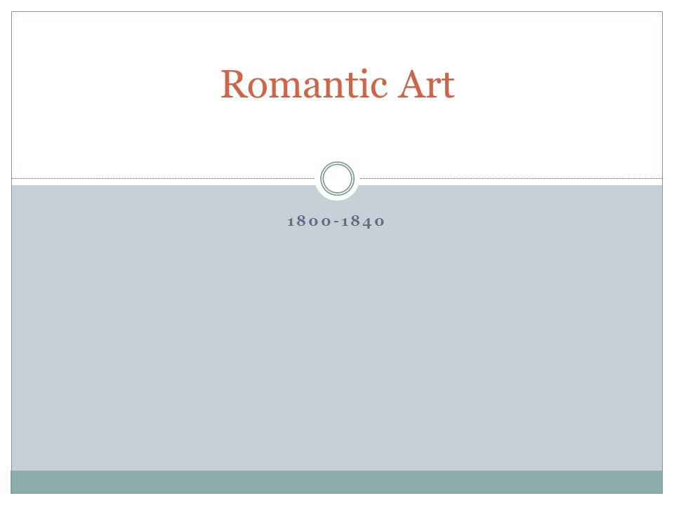 1800-1840 Romantic Art