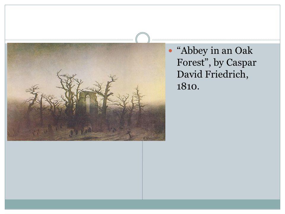 """""""Abbey in an Oak Forest"""", by Caspar David Friedrich, 1810."""