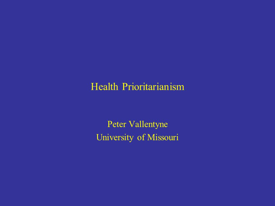 Health Prioritarianism Peter Vallentyne University of Missouri