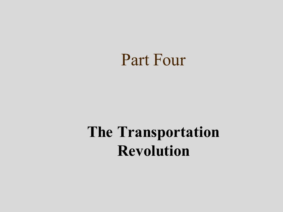 Part Four The Transportation Revolution
