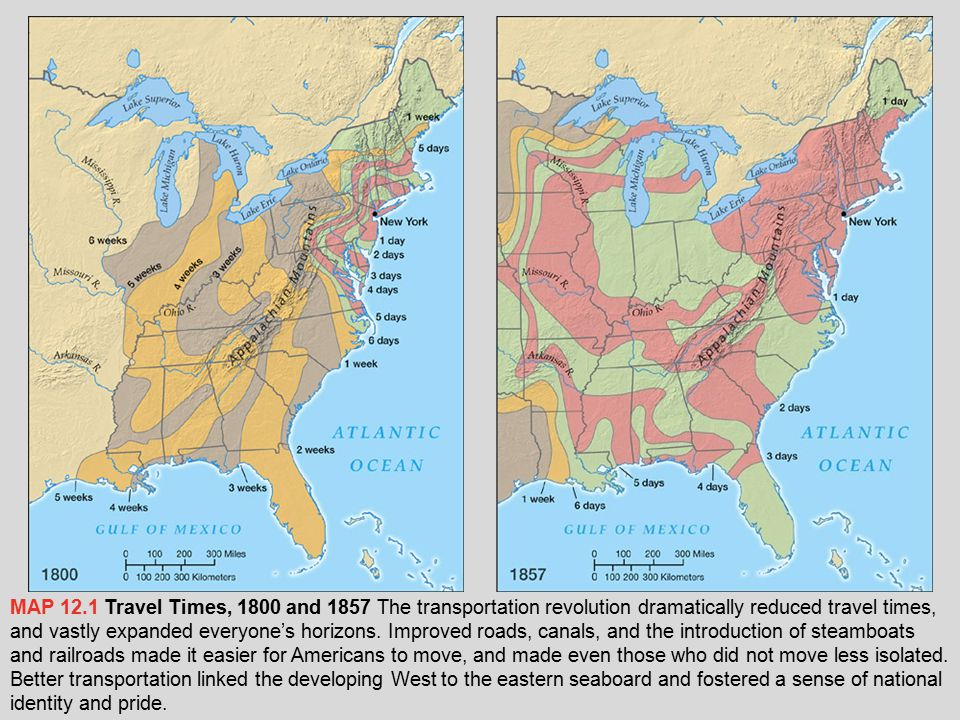 MAP 12.1 Travel Times, 1800 and 1857 The transportation revolution dramatically reduced travel times, and vastly expanded everyone's horizons.