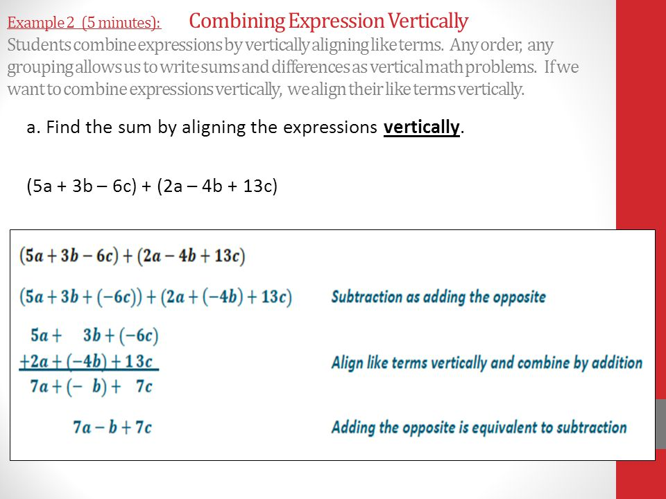 Example 2 (5 minutes): Combining Expression Vertically Students combine expressions by vertically aligning like terms. Any order, any grouping allows
