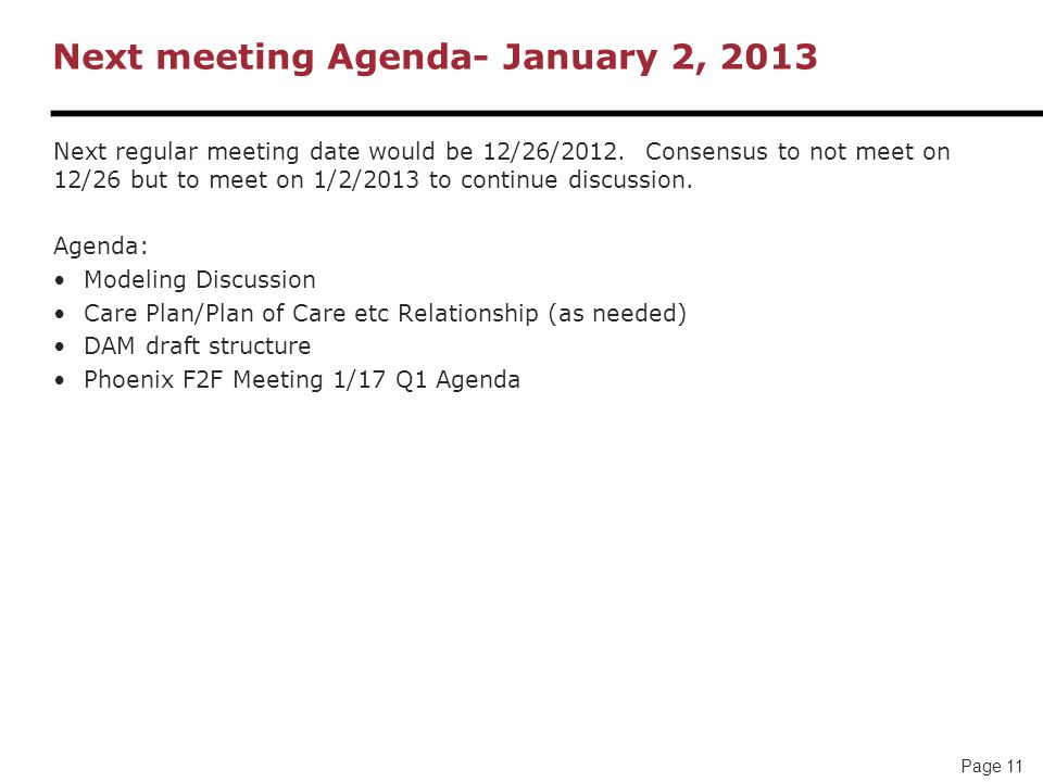 Page 11 Next meeting Agenda- January 2, 2013 Next regular meeting date would be 12/26/2012.