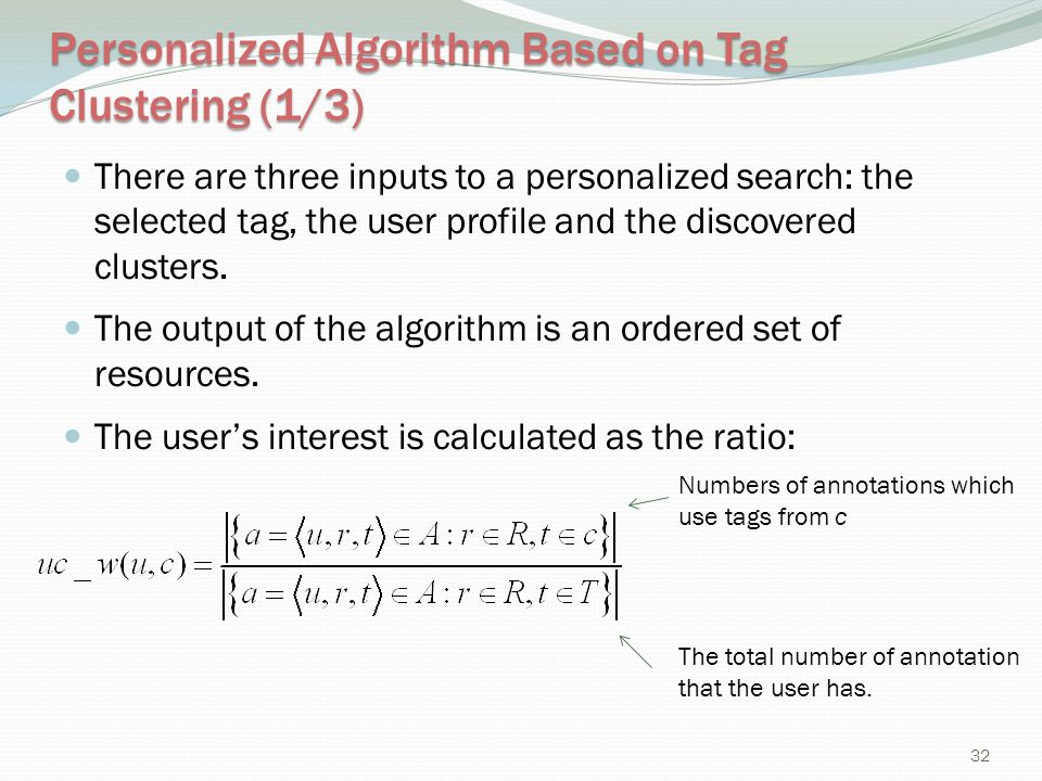 Personalized Algorithm Based on Tag Clustering (1/3) There are three inputs to a personalized search: the selected tag, the user profile and the disco