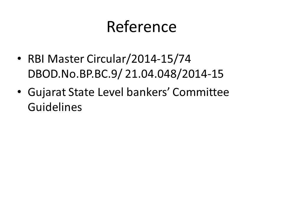 Reference RBI Master Circular/2014-15/74 DBOD.No.BP.BC.9/ 21.04.048/2014-15 Gujarat State Level bankers' Committee Guidelines