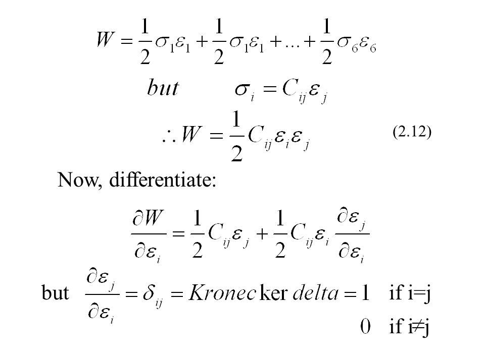 (2.12) Now, differentiate: butif i=j if i j