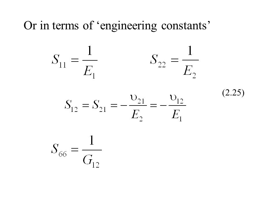 Or in terms of 'engineering constants' (2.25)