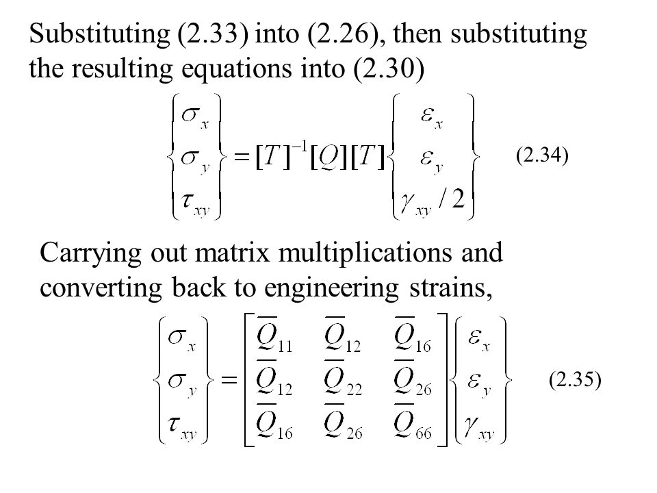 Substituting (2.33) into (2.26), then substituting the resulting equations into (2.30) Carrying out matrix multiplications and converting back to engi