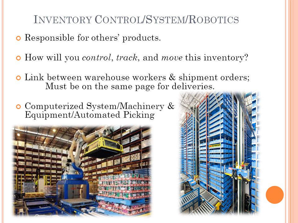 I NVENTORY C ONTROL /S YSTEM /R OBOTICS Responsible for others' products.