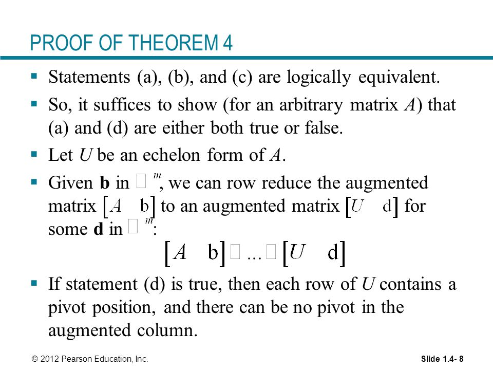 Slide 1.4- 8 © 2012 Pearson Education, Inc. PROOF OF THEOREM 4  Statements (a), (b), and (c) are logically equivalent.  So, it suffices to show (for