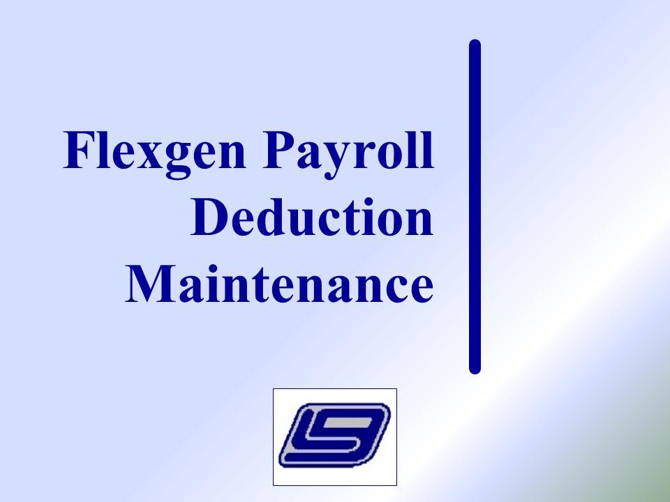 Flexgen Payroll Deduction Maintenance