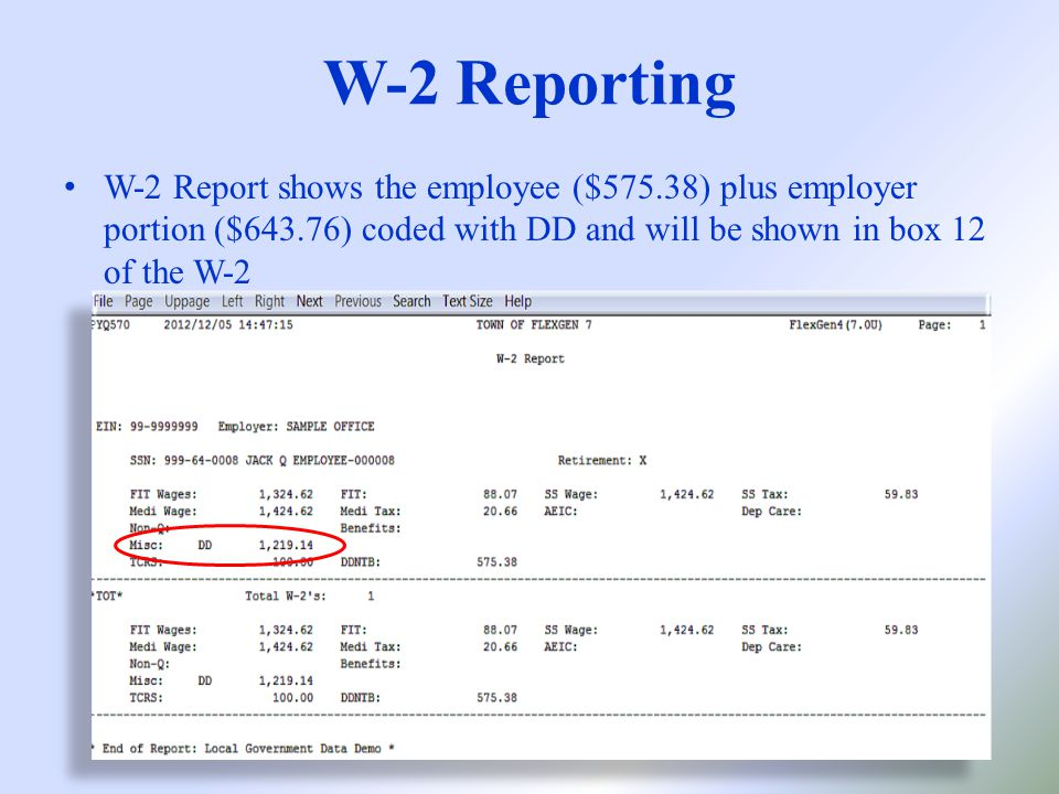 W-2 Report shows the employee ($575.38) plus employer portion ($643.76) coded with DD and will be shown in box 12 of the W-2 W-2 Reporting