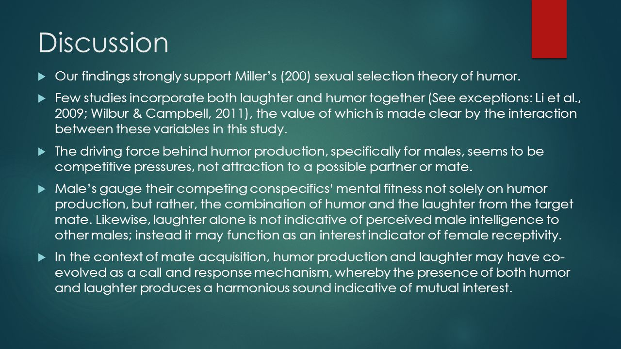 Discussion  Our findings strongly support Miller's (200) sexual selection theory of humor.
