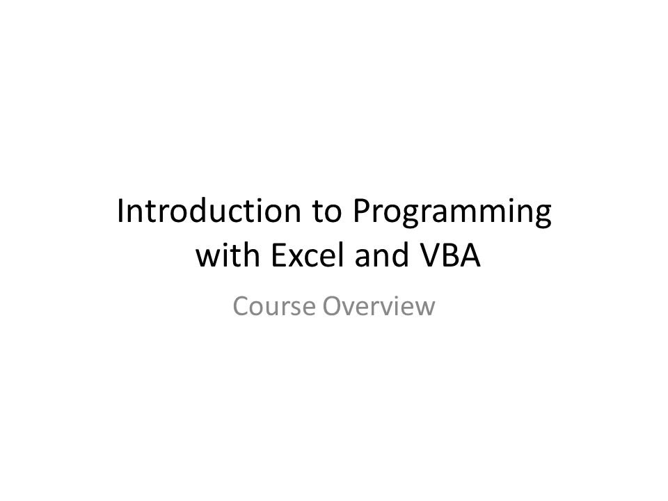 Introduction to Programming with Excel and VBA Course Overview