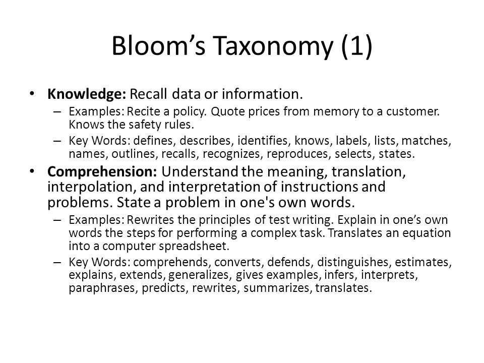 Bloom's taxonomy (2) Application: Use a concept in a new situation or unprompted use of an abstraction.