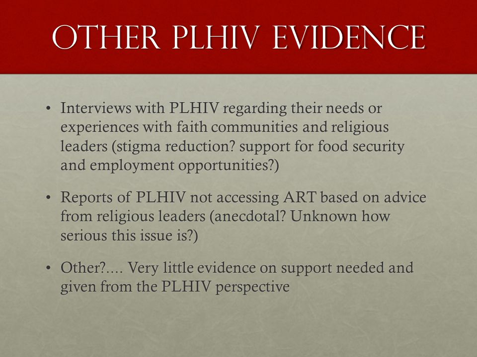 Other PLHIV evidence Interviews with PLHIV regarding their needs or experiences with faith communities and religious leaders (stigma reduction.