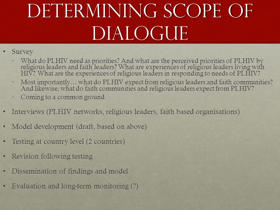 Determining scope of dialogue SurveySurvey What do PLHIV need as priorities.