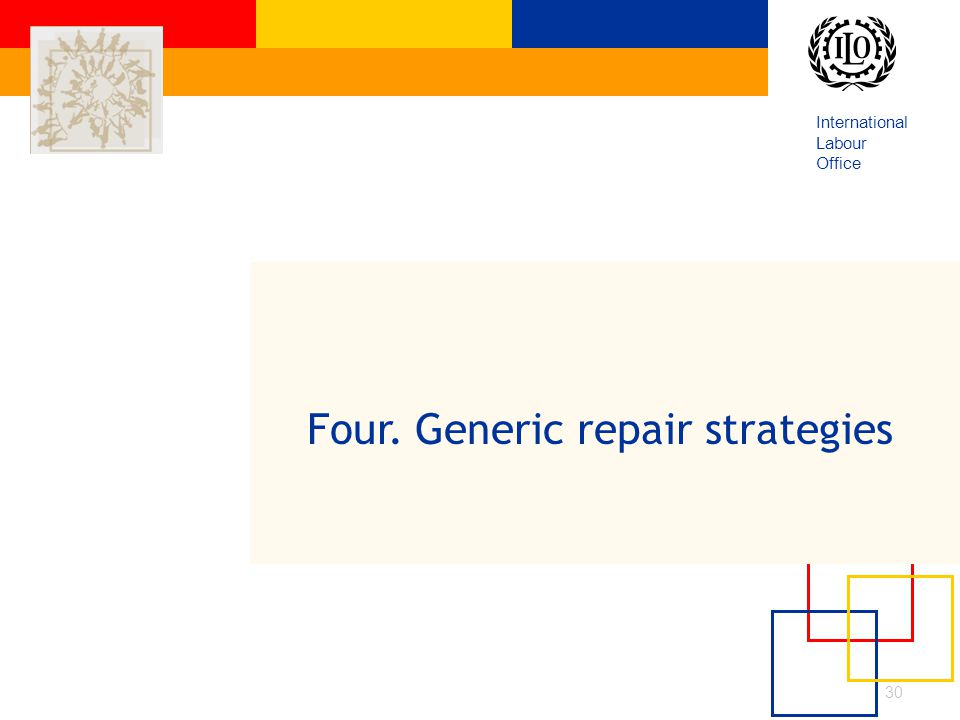 International Labour Office 30 Four. Generic repair strategies