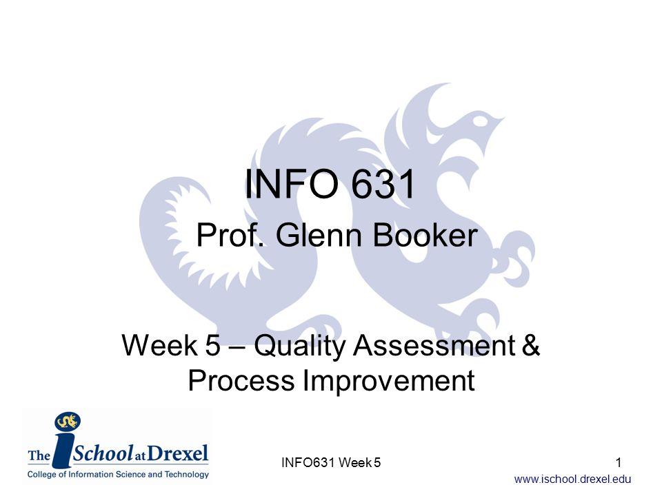 www.ischool.drexel.edu INFO 631 Prof.