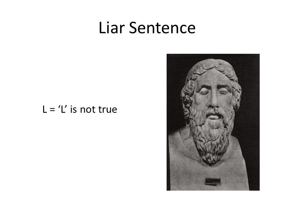 Liar Sentence L = 'L' is not true