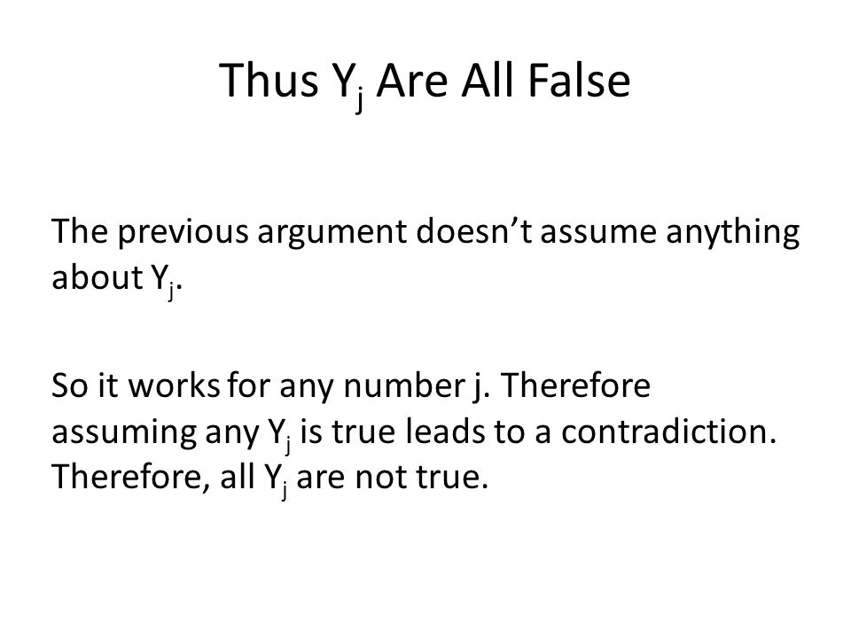 Thus Y j Are All False The previous argument doesn't assume anything about Y j.