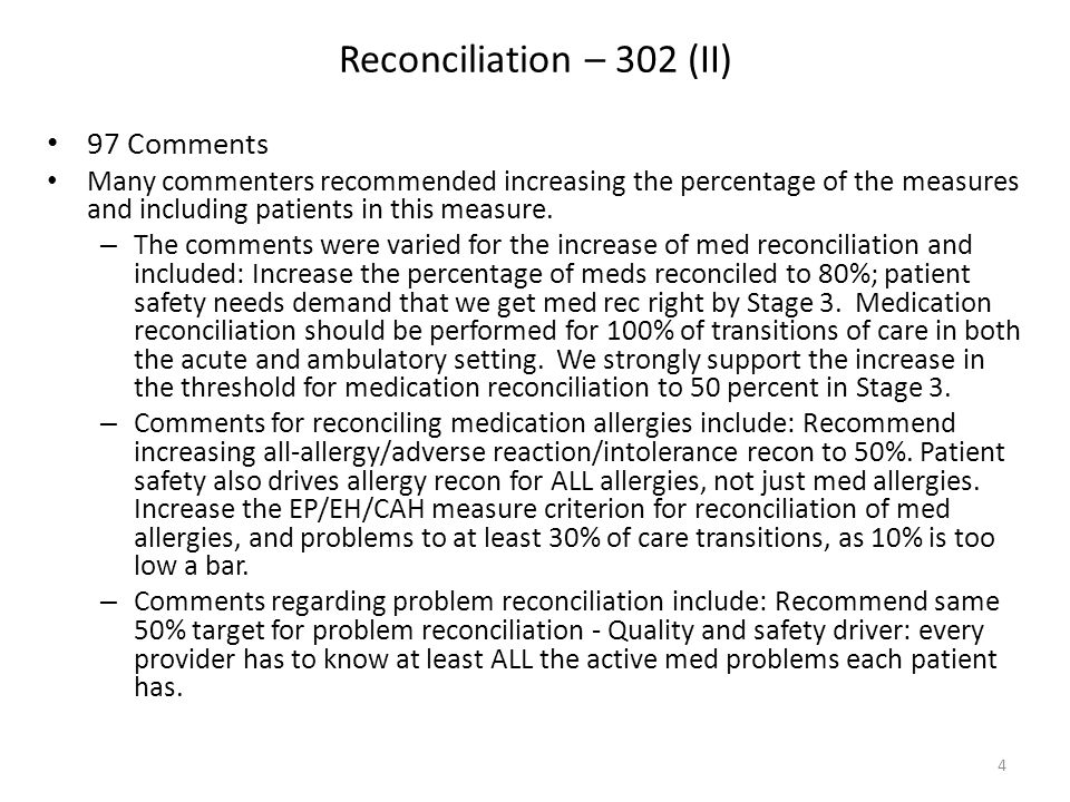 Reconciliation – 302 (II) 97 Comments Many commenters recommended increasing the percentage of the measures and including patients in this measure.