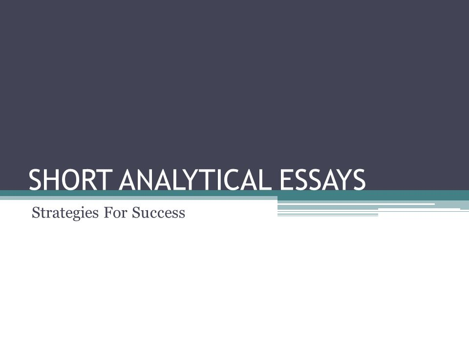 SHORT ANALYTICAL ESSAYS Strategies For Success