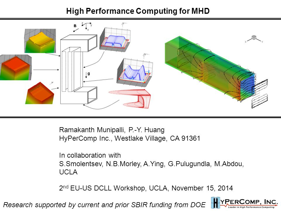 High Performance Computing for MHD Ramakanth Munipalli, P.-Y.
