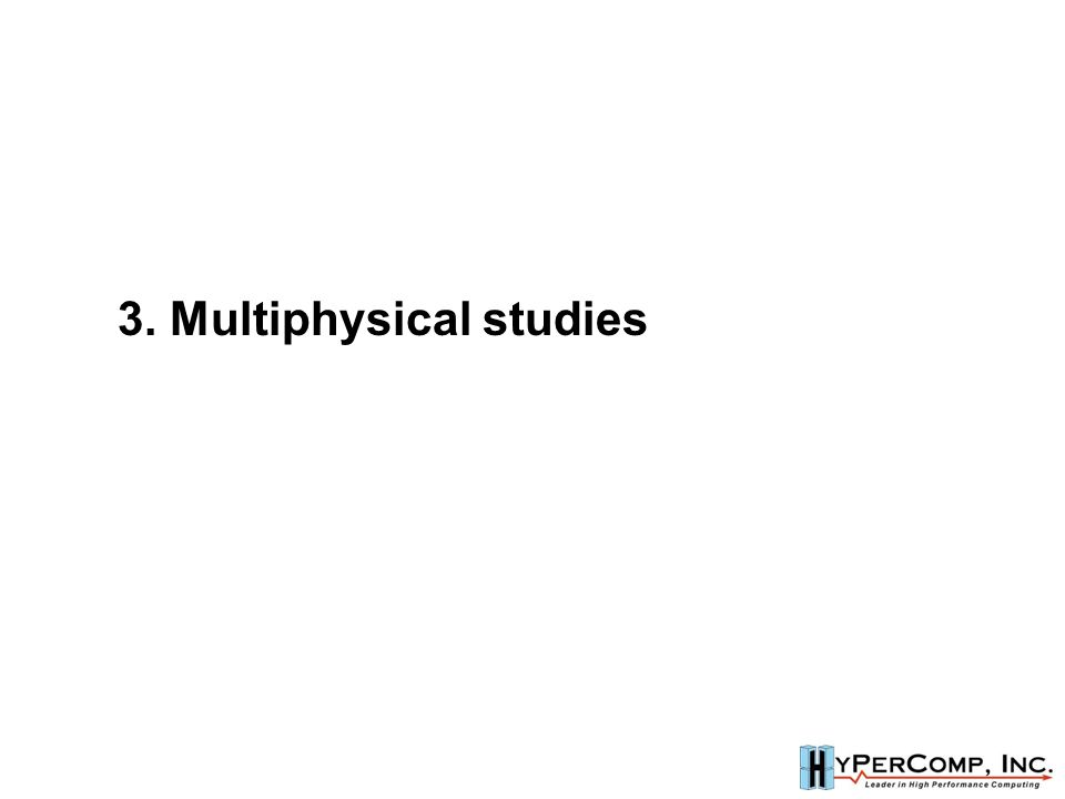 3. Multiphysical studies