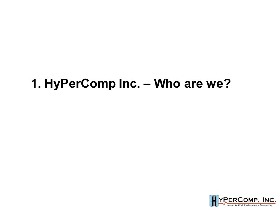 1. HyPerComp Inc. – Who are we