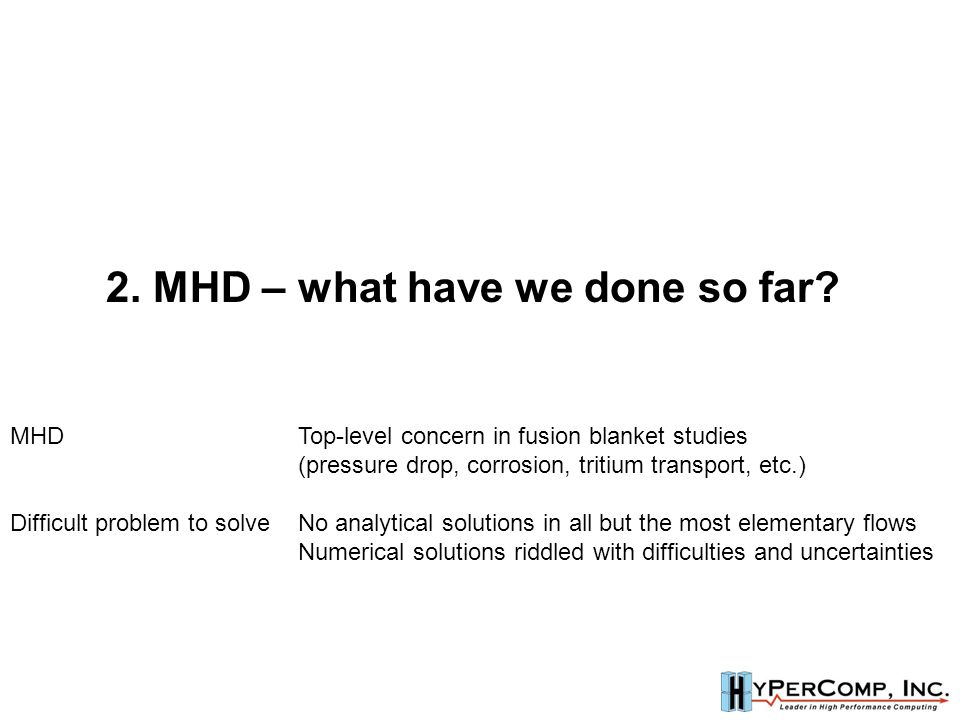 2. MHD – what have we done so far.