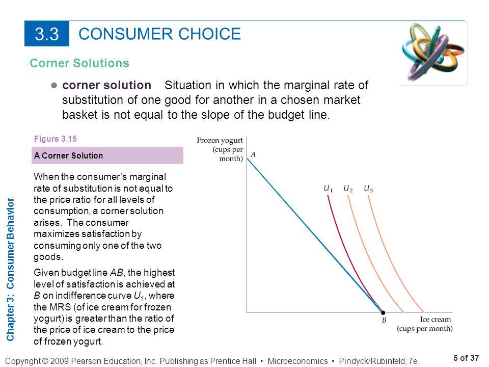 Chapter 3: Consumer Behavior 6 of 37 Copyright © 2009 Pearson Education, Inc.