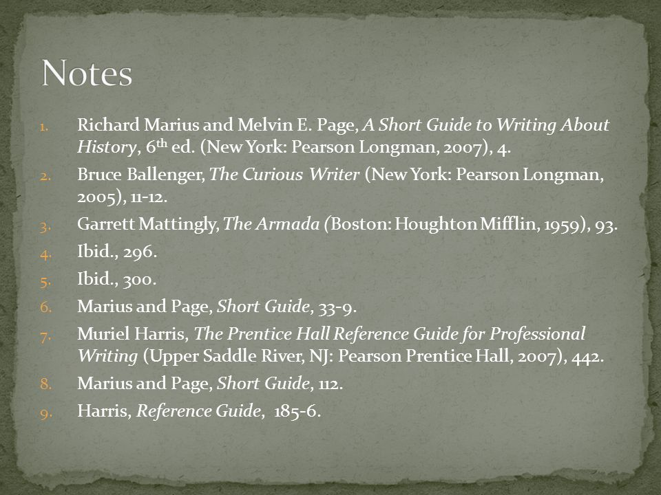 1. Richard Marius and Melvin E. Page, A Short Guide to Writing About History, 6 th ed.