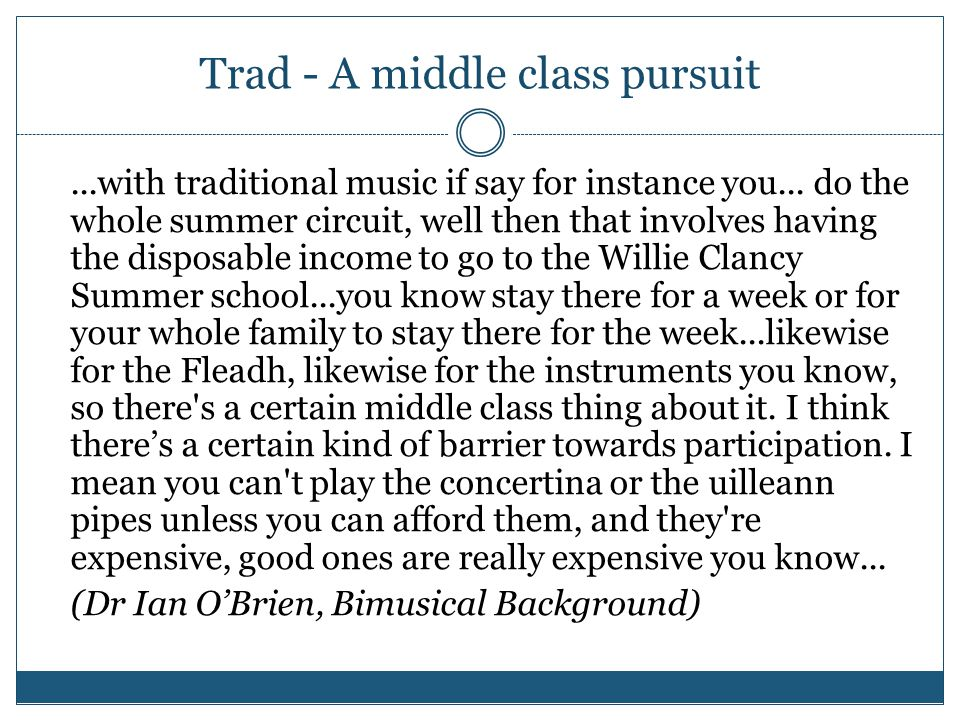 Trad - A middle class pursuit...with traditional music if say for instance you...