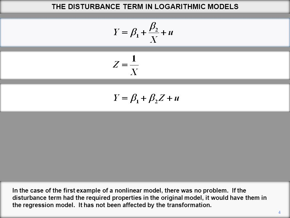 5 In the discussion of the logarithmic model, the disturbance term was omitted altogether.