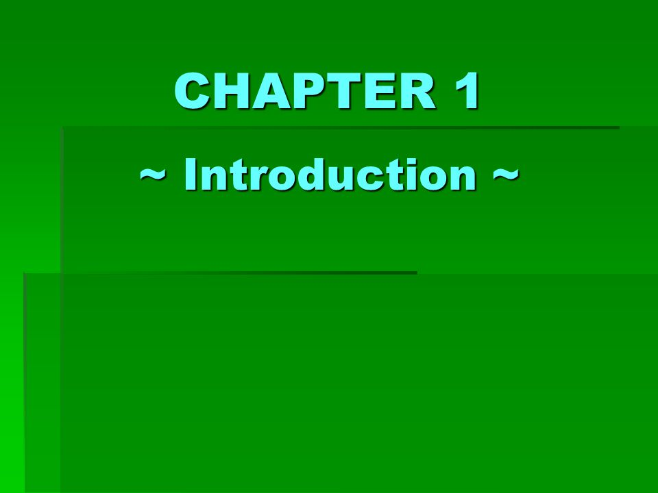 CHAPTER 1 ~ Introduction ~