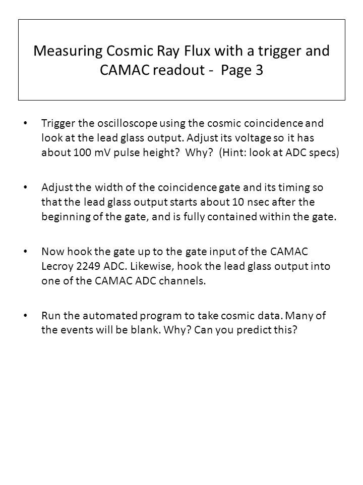 Measuring Cosmic Ray Flux with a trigger and CAMAC readout - Page 3 Trigger the oscilloscope using the cosmic coincidence and look at the lead glass o