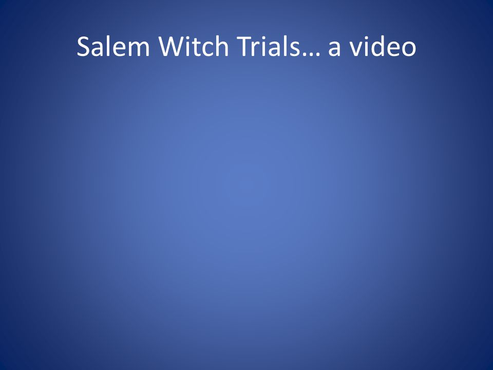 Salem Witch Trials… a video