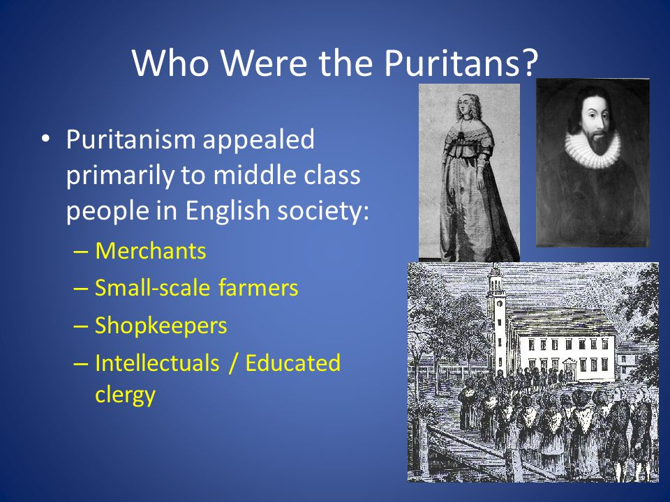 The Oddballs? Those that upset the social order, who don't fit into the structure of society that the Puritans are constructing were a problem.