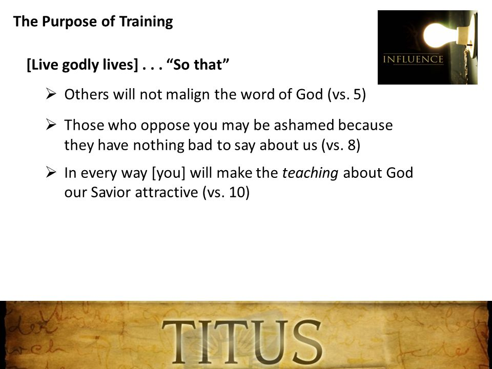 The Purpose of Training [Live godly lives]...