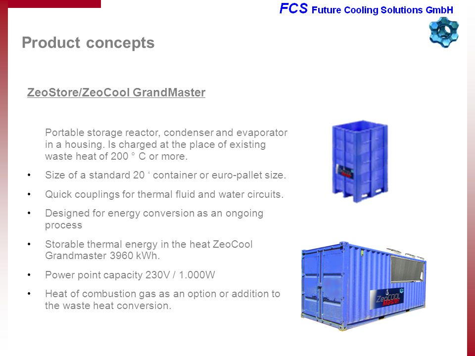 Product concepts ZeoStore/ZeoCool GrandMaster Portable storage reactor, condenser and evaporator in a housing. Is charged at the place of existing was