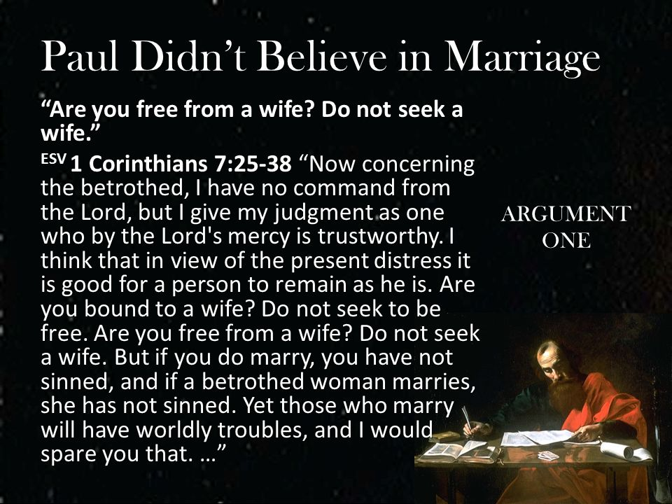 Paul Didn't Believe in Marriage Are you free from a wife.
