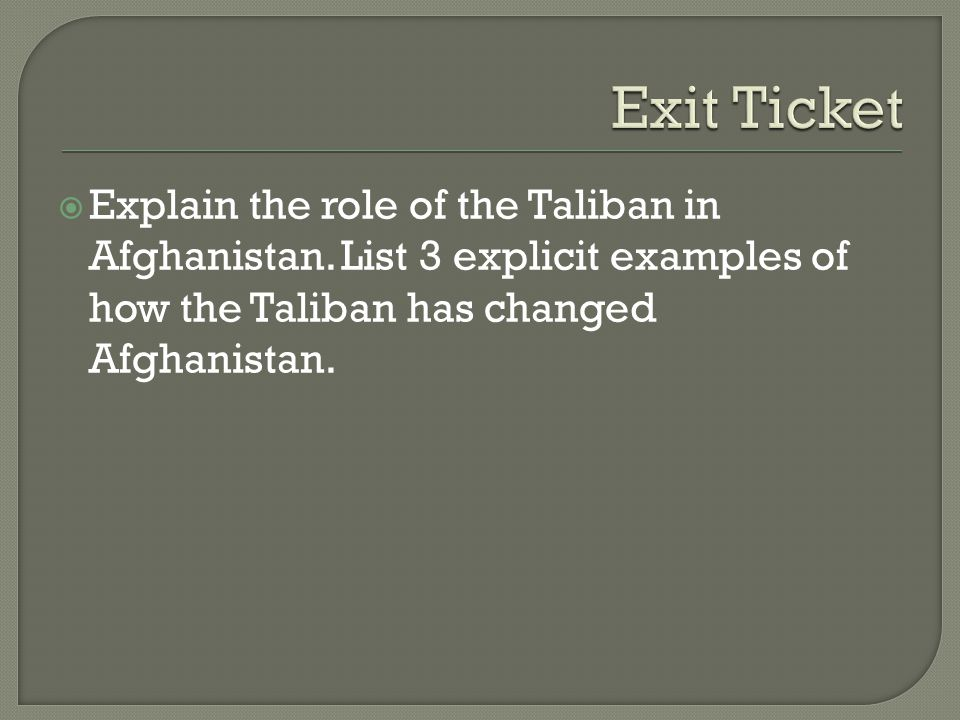  Explain the role of the Taliban in Afghanistan.
