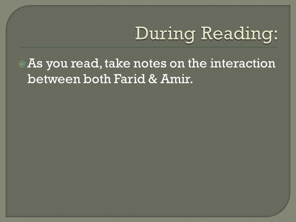  As you read, take notes on the interaction between both Farid & Amir.