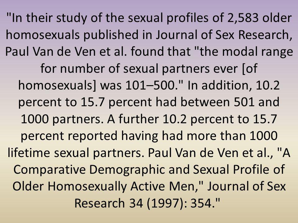 In their study of the sexual profiles of 2,583 older homosexuals published in Journal of Sex Research, Paul Van de Ven et al.