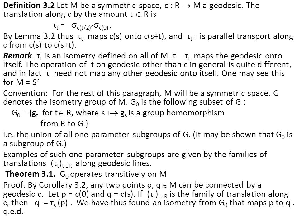 Definition 3.2 Let M be a symmetric space, c : R  M a geodesic.