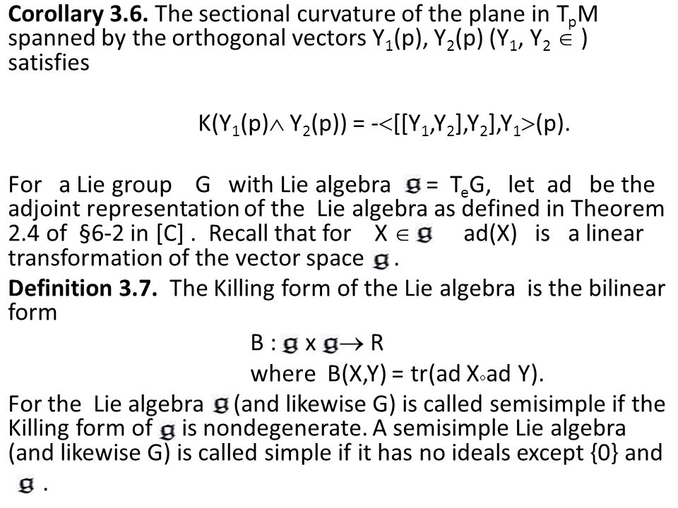 Corollary 3.6. The sectional curvature of the plane in T p M spanned by the orthogonal vectors Y 1 (p), Y 2 (p) (Y 1, Y 2  ) satisfies K(Y 1 (p)  Y